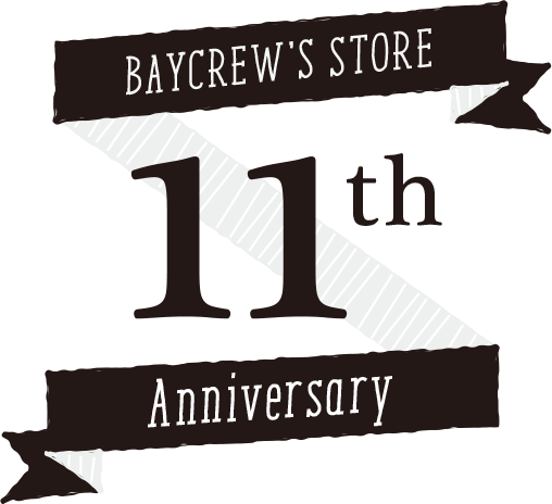 BAYCREW'S STORE - 11th Anniversary