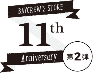 BAYCREW'S STORE - 11th Anniversary