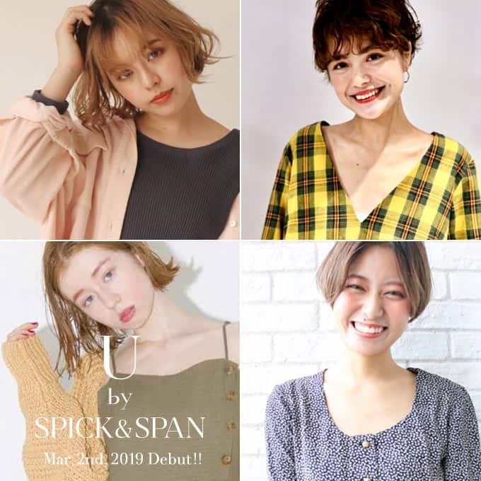 U by SPICK&SPAN Mar. 2nd, 2019 Debut!!