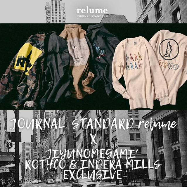 JOURNAL STANDARD relume × JIYUNOMEGAMI*ROTHCO & INDERA MILLS EXCLUSIVE