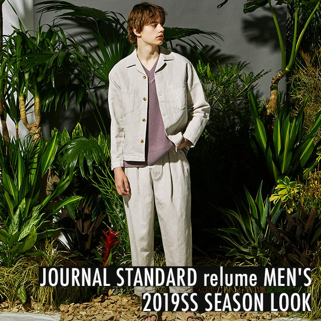JOURNAL STANDARD relume MEN'S 2019SS SEASON LOOK