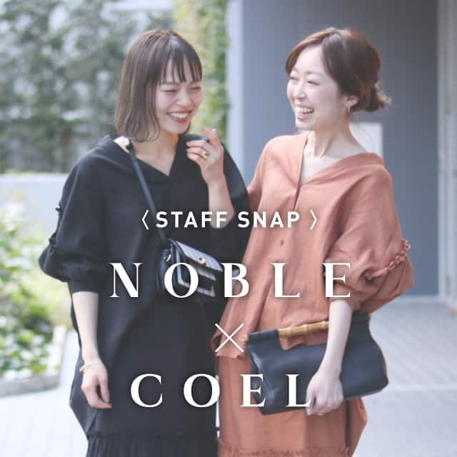 NOBLE×COEL -STAFF SNAP-