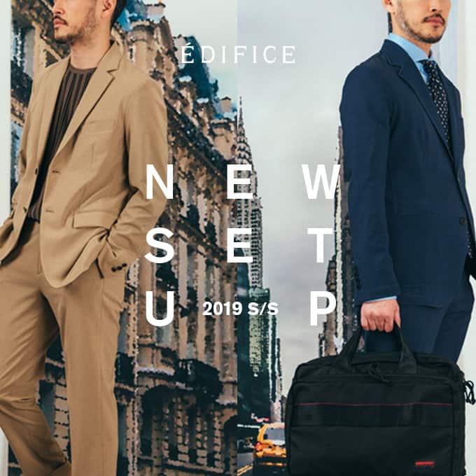 "EDIFICE ""NEW SET UP"" 2019 S/S"