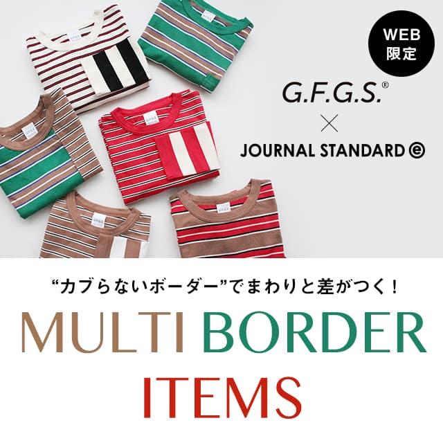 G.F.G.S. × JOURNAL STANDARD+e | MULTI BORDER ITEMS