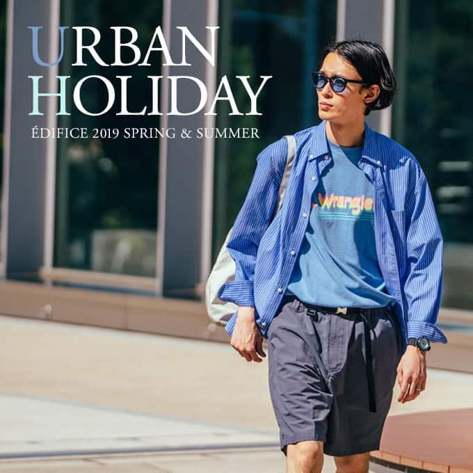 "EDIFICE 2019 SPRING&SUMMER ""URBAN HOLIDAY"""