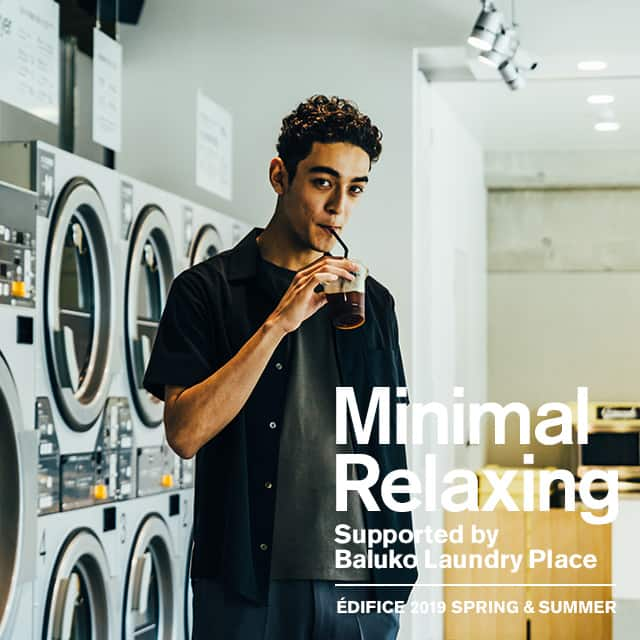 Minimal Relaxing -Supported by Baluko Laundry Place-