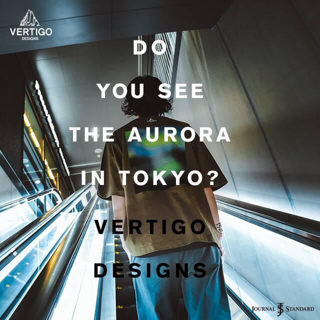 DO YOU SEE THE AURORA IN TOKYO? VERTIGO DESIGNS