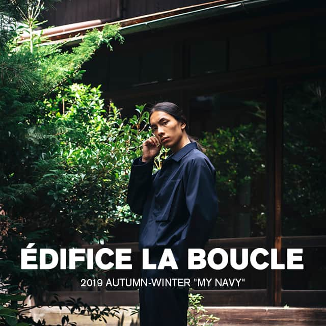 EDIFICE LA BOUCLE 2019 AUTUMN&WINTER -MY NAVY-