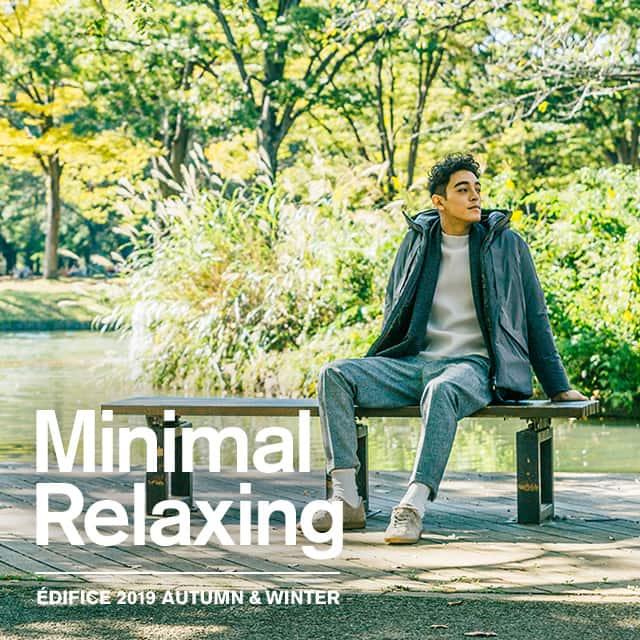 MINIMAL RILAXING - EDIFICE 2019 AUTUMN & WINTER -