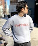 【ARIES / アリーズ】 NO PROBLEMO SWEATSHIRTS
